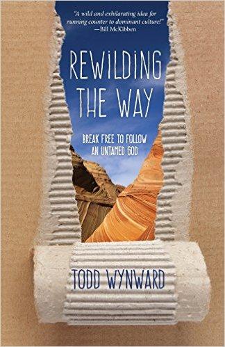 Rewilding the Way by Todd Wynward