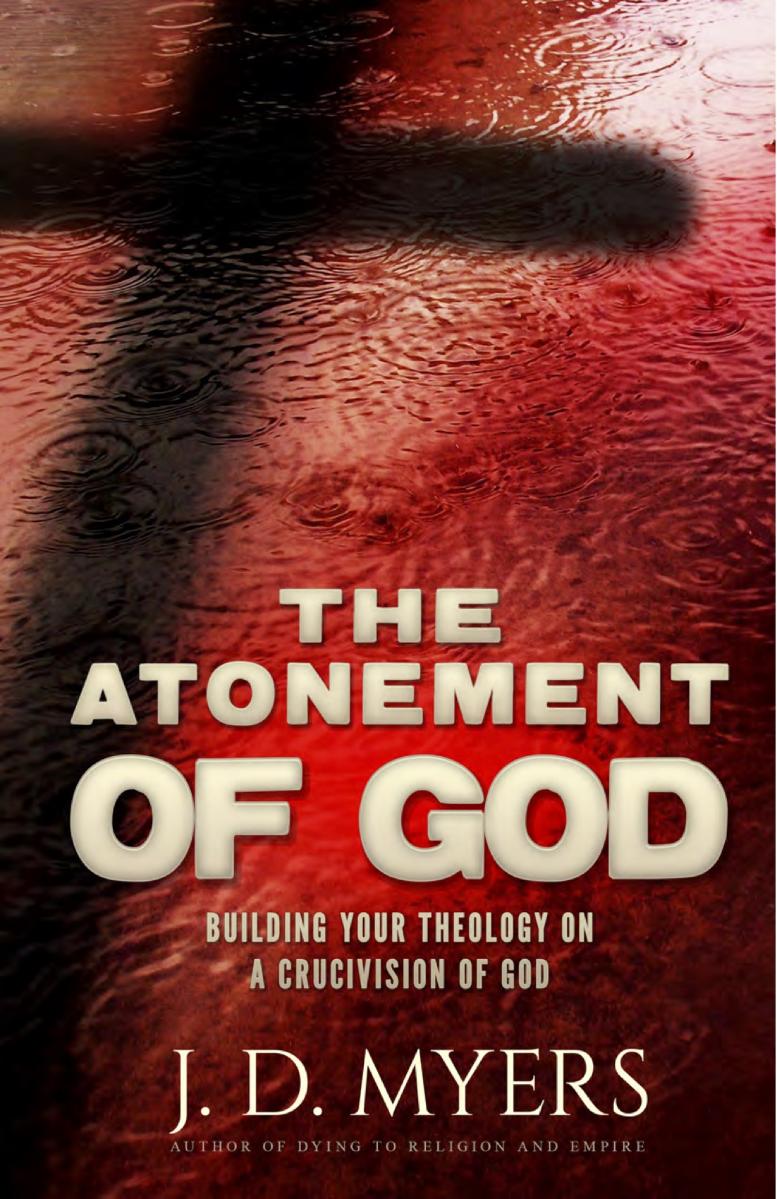 The Atonement of God by J.D. Myers