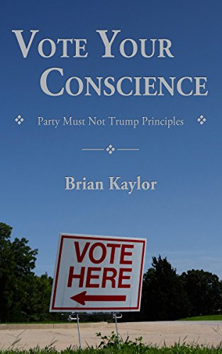 Vote Your Conscience by Brian Kaylor
