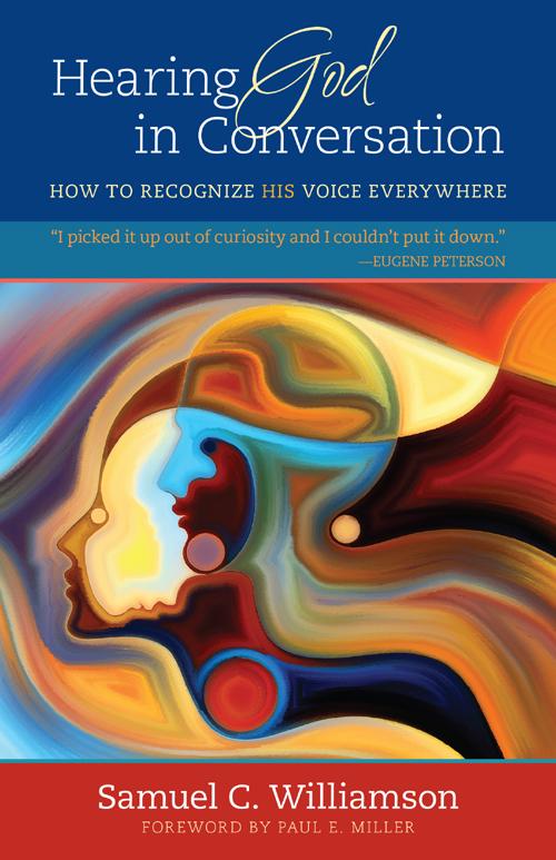 Hearing God in Conversation by Samuel C. Williamson