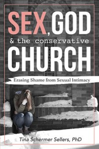 Sex, God, and the Conservative Church by Dr. Tina Schermer Sellers, PhD