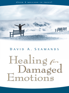 Healing for Damaged Emotions by David Seamands