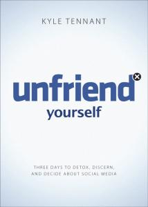 Unfriend Yourself by Kyle Tennant