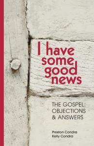 I Have Some Good News by Preston Condra and Kelly Condra