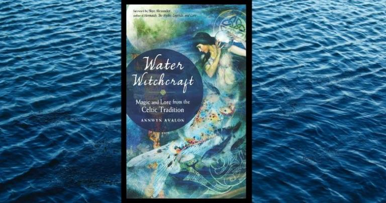 Water Witch - Witchcraft, Water Magic and Avalon