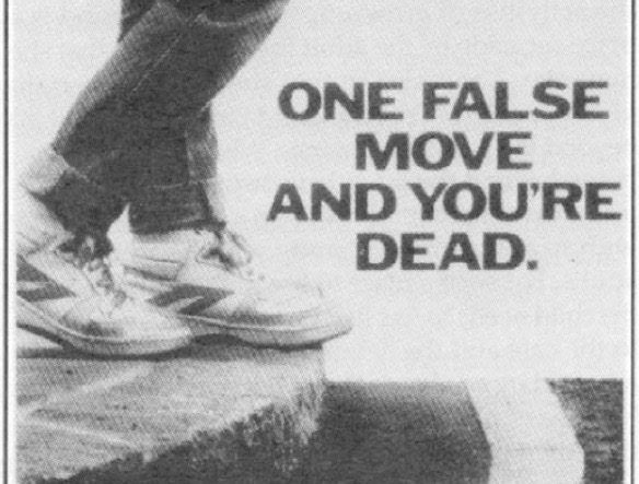 Campain-_One_false_move_and_you're_dead