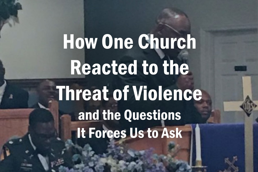 How One Church Reacted to the Threat of Violence—and the Questions It Forces Us to Ask
