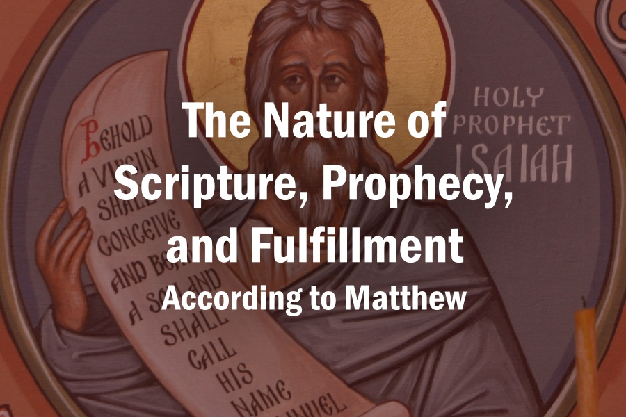 The Nature of Scripture, Prophecy, and Fulfillment According to Matthew