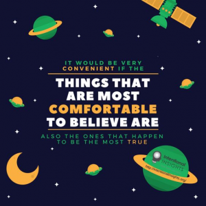 """Meme saying """"It would be very convenient if the things that are most comfortable to believe are also the ones that happen to be the most true"""" (Image created for Intentional Insights by Isabelle Phung)"""