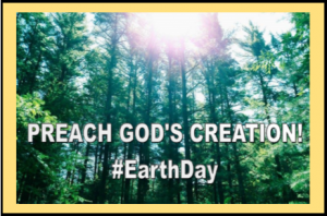 preach god's creation.earthday