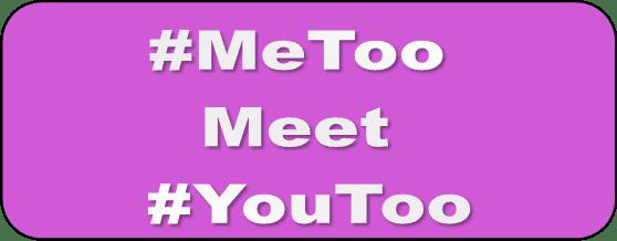 #MeTooMeet#YouToo