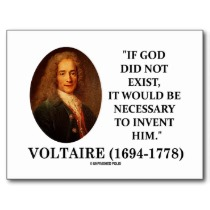 voltaire_if_god_did_not_exist_necessary_to_invent_postcard-r747d414000d64546b6a280ed3f476a5d_vgbaq_8byvr_210[1]
