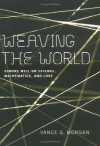 weaving-world-simone-weil-on-science-mathematics-love-vance-g-morgan-paperback-cover-art