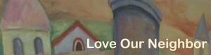 Love-Our-Neighbor-Hub1