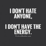 tired of hating