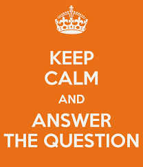 keep calm and answer the question