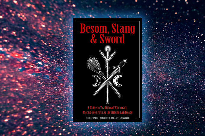 Besom, Stang & Sword by Christopher Orapello and Tara Love-Maguire