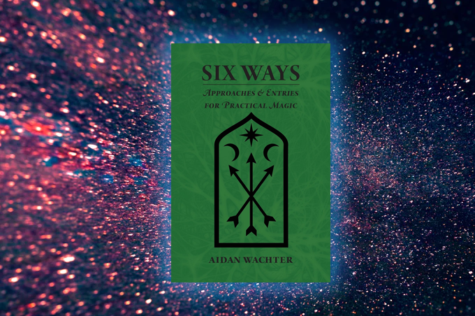 Six Ways by Aidan Wachter