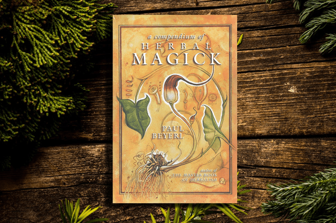 A Compendium of Herbal Magick by Paul Beyerl