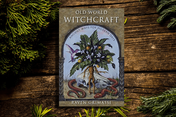 Old World Witchcraft by Raven Grimassi