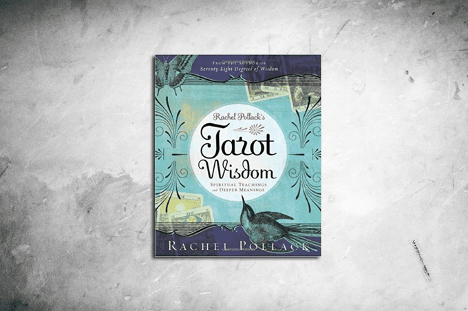 Tarot Wisdom by Rachel Pollack