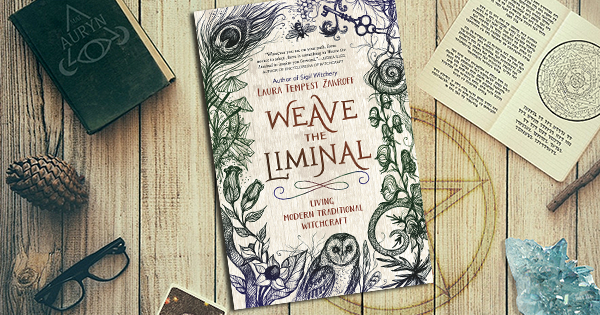 Weave the Liminal by Laura Tempest Zakroff