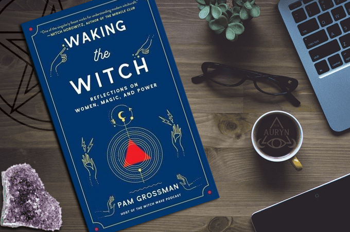 Pam Grossman Waking The Witch