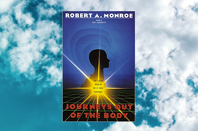 Journeys Out of the Body Robert Monroe