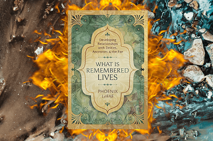 Phoenix LeFae What Is Remembered Lives