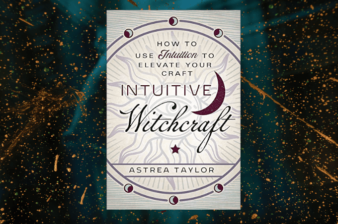 Astrea Taylor Intuitive Witchcraft
