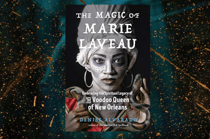 Denise Alvarado The Magic of Marie Laveau