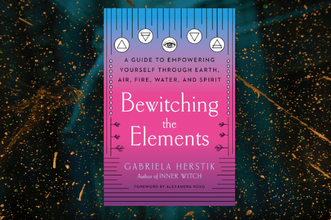 Gabriela Herstik Bewitching The Elements