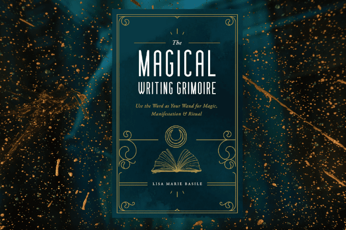 Lisa Marie Basille The Magical Writing Grimoire
