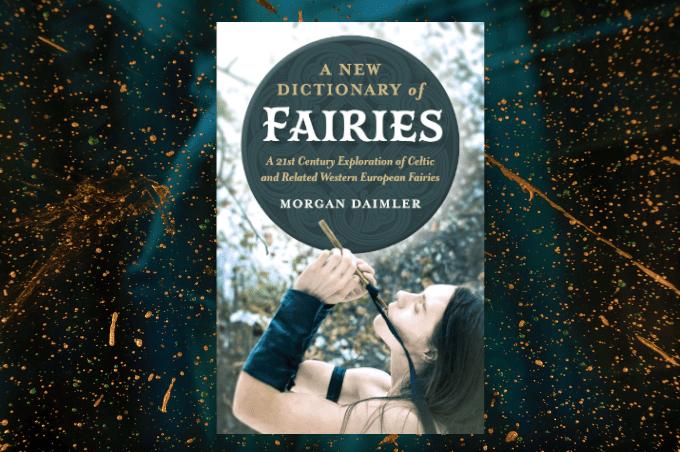 Morgan Daimler A New Dictionary of Fairies