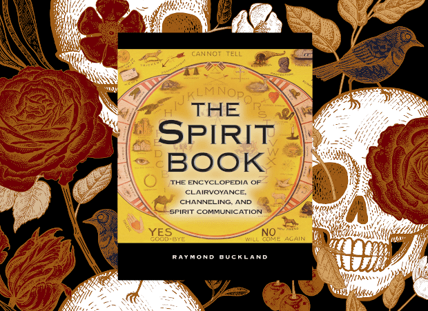 The Spirit Book: The Encyclopedia of Clairvoyance, Channeling, and Spirit Communication By Raymond Buckland