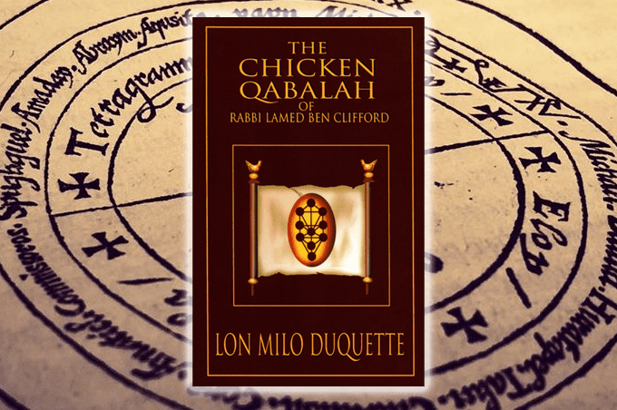 The Chicken Qabalah of Rabbi Lamed Ben Clifford: Dilettante's Guide to What You Do and Do Not Need to Know to Become a Qabalist by Lon Milo Duquette