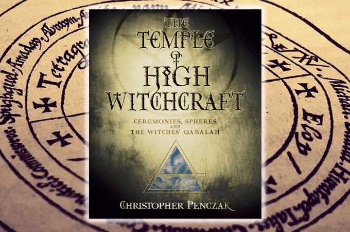 The Temple of High Witchcraft: Ceremonies, Spheres and The Witches' Qabalah by Christopher Penczak