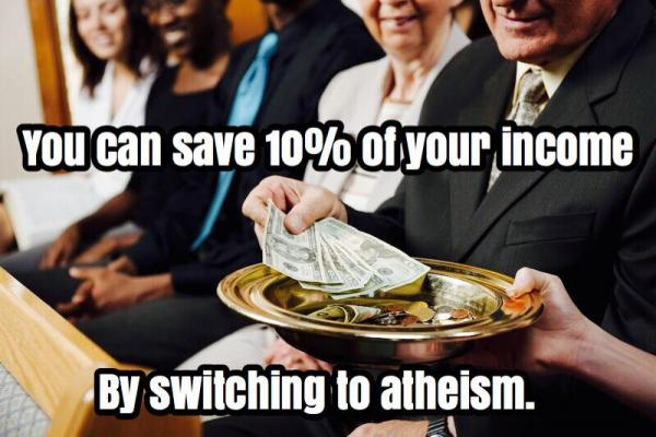 It turns out believers might be able to save 10 percent of their income by switching to atheism.