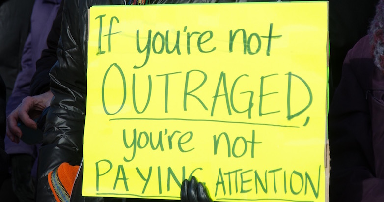 If_youre_not_outraged_youre_not_paying_attention_15353500823