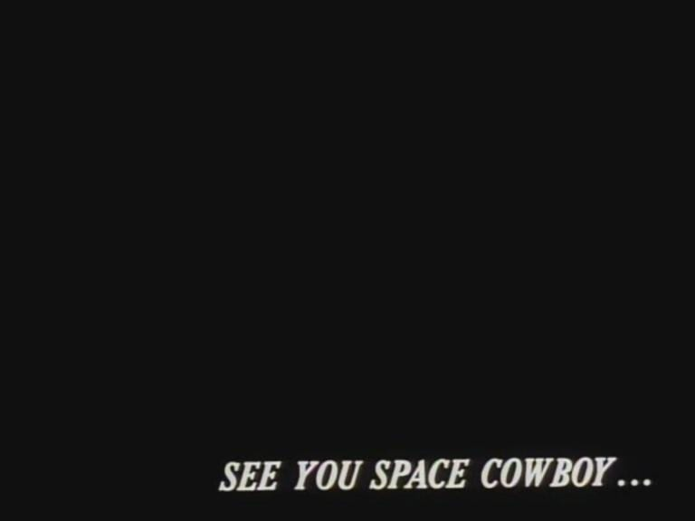 See you, space cowboy...