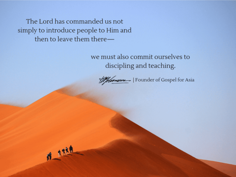 we must also commit ourselves to discipling and teaching - KP Yohannan - Gospel for Asia