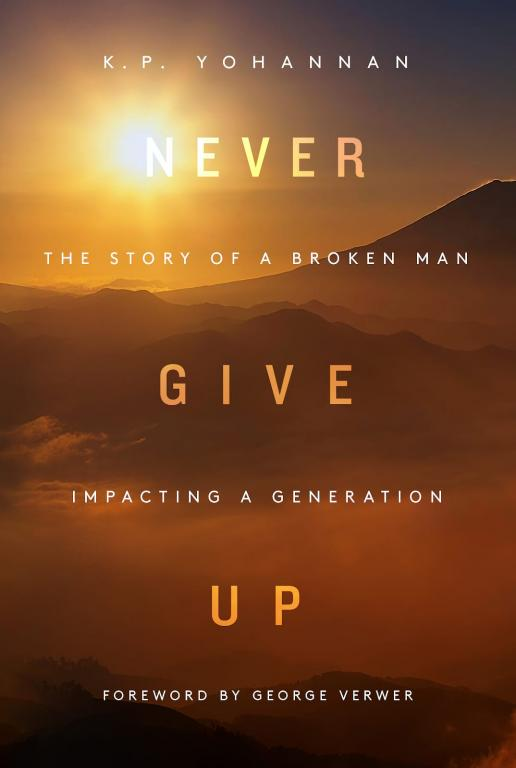 "Global missionary statesman Dr. K.P. Yohannan, founder and director of Texas-based missions organization Gospel for Asia (GFA, www.gfa.org), recalls how God led him through ""the most difficult and loneliest time of my life"" in a classic new book titled Never Give Up: The Story of a Broken Man Impacting a Generation."