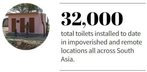 32,000 total toilets installed to date in impoverished and remote locations all across South Asia.