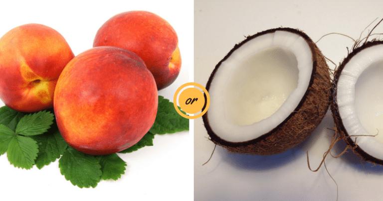 Peach or Coconut