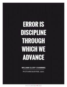 error-is-discipline-through-which-we-advance-quote-1