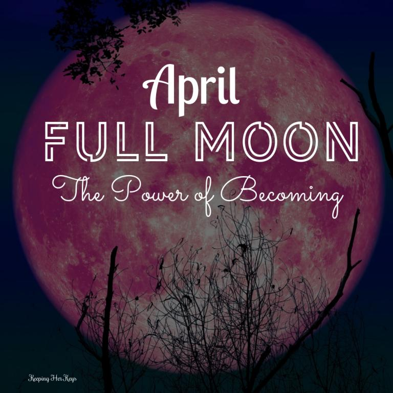 April Full Moon: The Power of Becoming | April Full Moon