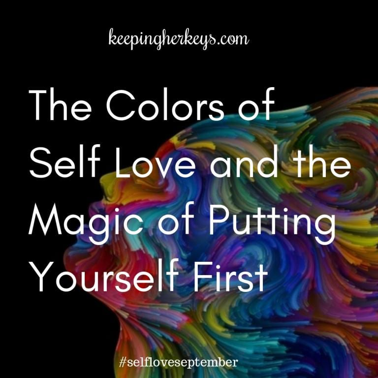 The Magic of Putting Yourself First and the Colors of Self