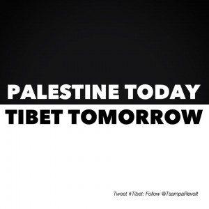 Palestine Today - Tibet Tomorrow