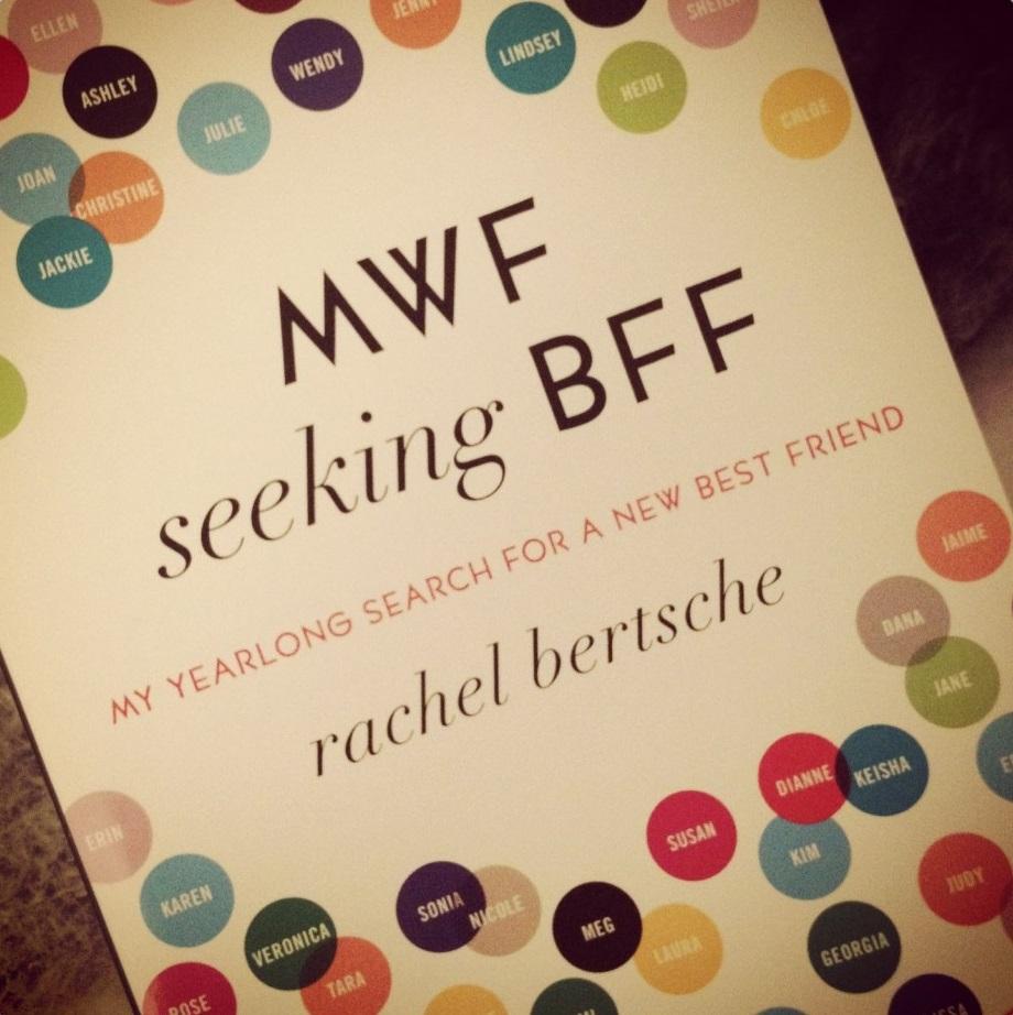 mwf-seeking-bff-by-Rachel-Bertsche-1024x1024