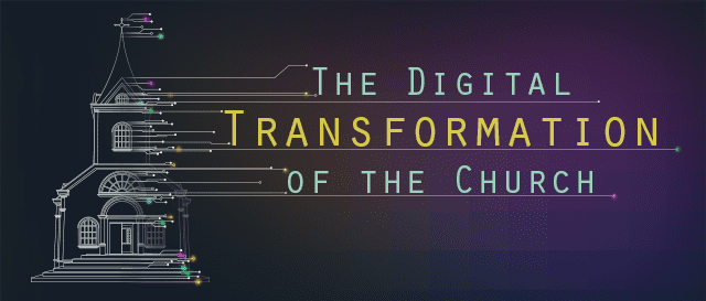The Digital Transformation of the Church